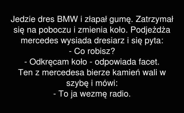 Jedzie dres BMW i złapał gumę.