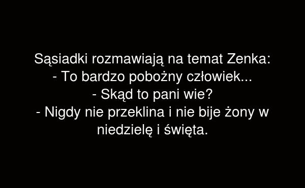 Zenek, to pobożny człowiek