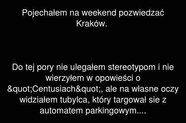 Pojechałem na weekend pozwiedzać Kraków.