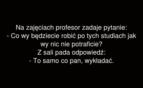 Na zajęciach profesor zadaje pytanie