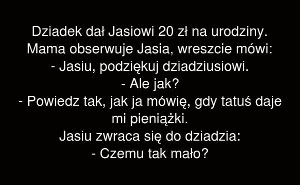 Dziadek dał Jasiowi 20 zł