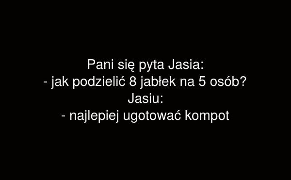 Pani się pyta Jasia: